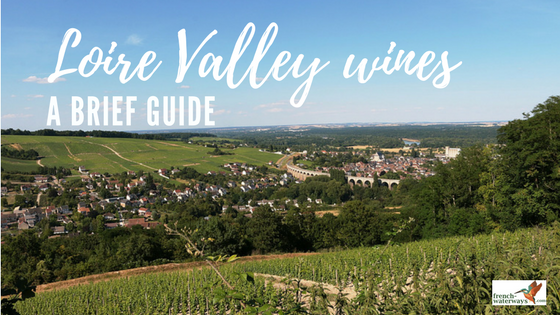 Loire Valley wines - a brief guide