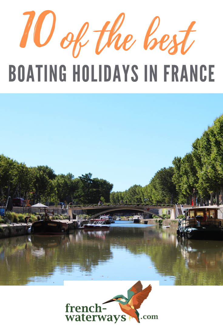 France featured as the world's most visited country in 2018. This is a ranking it repeats year after year so we wouldn't be surprised to find that France is on your radar for this year. But rather than list the usual attractions (and there are many), we thought we'd take an aquatic theme and highlight the many wonderful waterways.  So, if you fancy a break with a difference, read on to discover our 10 best boating holidays in France.