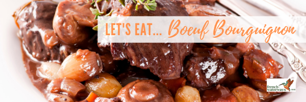 Beef Bourguignon History Ingredients Hacks French Waterways