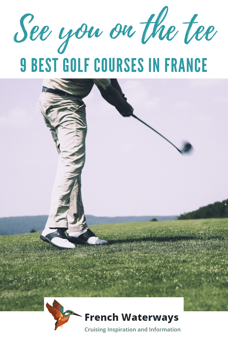 9 best golf courses in france golf cruises french waterways. Black Bedroom Furniture Sets. Home Design Ideas