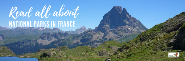 National parks France - a guide | Vacation inspiration